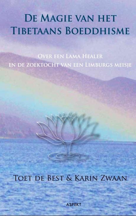 De Magie van het Tibetaans Boeddhisme Over een Lama Healer en de zoektocht van een Limburgs meisje Een boek over de kracht van spiritualiteit, over inzicht in menselijk gedrag en hoe je vrij kunt zijn van pijn en lijden. Met voorwoord van Lama Gangchen Rinpoche.